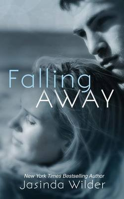 [(Falling Away)] [By (author) Jasinda Wilder] published on (January, 2015)