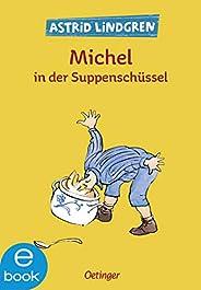 Michel in der Suppenschüssel (Michel aus Lönneberga 1)