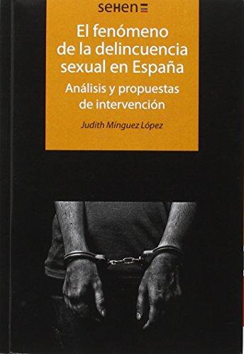 Descargar Libro Fenómeno De La Delincuencia Sexual En España,El (SEHEN) de Judith Minguez López