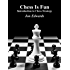 Introduction to Chess Strategy (Chess is Fun Book 2)