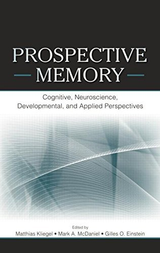 Prospective Memory: Cognitive, Neuroscience, Developmental, and Applied Perspectives by Matthias Kliegel (Editor), Mark A. McDaniel (Editor) (8-May-2015) Paperback