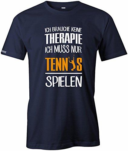 Ich brauche keine Therapie - Ich muss nur Tennis spielen - Sport Hobby - Herren T-SHIRT Navy