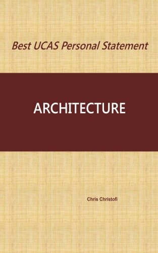 Best UCAS Personal Statement: ARCHITECTURE: Architecture: Volume 8