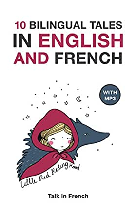 10 Bilingual Fairy Tales in French and English: Improve your French or  English reading and listening comprehension skills (Bilingual Fairy Tales