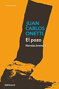 El pozo. Novelas breves 1 par Juan Carlos Onetti