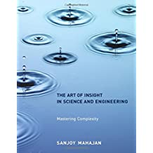 Art of Insight in Science and Engineering: Mastering Complexity (The Art of Insight in Science and Engineering)