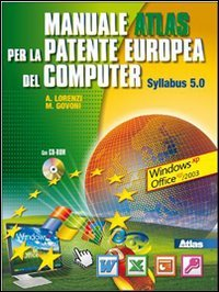 Manuale per la patente europea del computer. Syllabus 5-Windows XP. Con espansione online. Per le Scuole superiori. Con CD-ROM