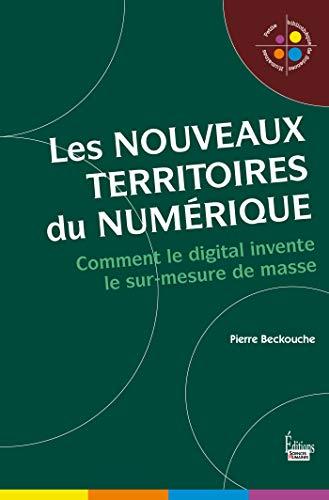 Les nouveaux territoires du numérique (French Edition)