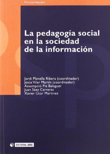 La pedagogía social en la sociedad de la información (Manuales) por Jordi Planella Ribera