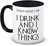 I Drink and I Know Things (That's What I Do) - Tyrion Lannister - Game of Thrones - High Quality Coffee Tea Mug