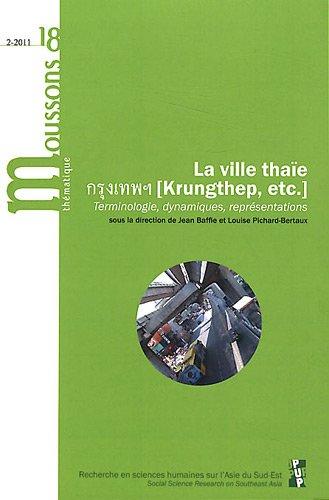 Moussons, N° 18/2011-2 : La ville thaïe (Krungthep, etc.) : Terminologie, dynamiques, représentations par Jean Baffie