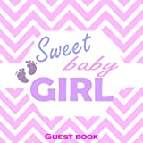 Sweet Baby Girl: Baby Shower Guest Book, Pink Chevron Keepsake Guestbook with Purple Baby Footprint Design, Advice for Parents, Predictions, Name, Address , Gift Log etc.