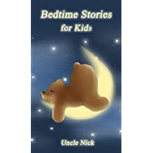Bedtime Stories for Kids: Short Bedtime Stories for Children: (Bedtime Stories for Babies, Bedtime stories for Kids Ages 4-8, Uncle Nick's Fun Bedtime ... Stories for Kids Book 1) (English Edition)