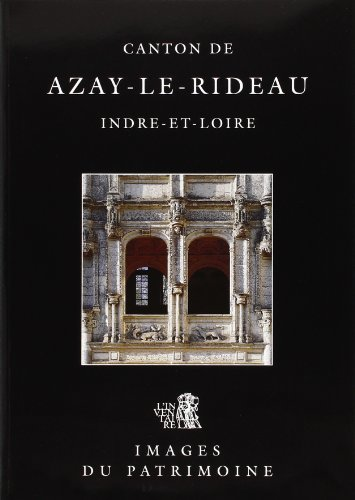 Canton de Azay-le-Rideau, Indre-et-Loire (Images du patrimoine)