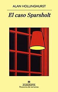 El caso Sparsholt par Alan Hollinghurst