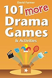 101 More Drama Games and Activities by David Farmer (2012-09-18)