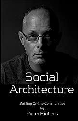 Social Architecture: Building On-line Communities (English Edition)