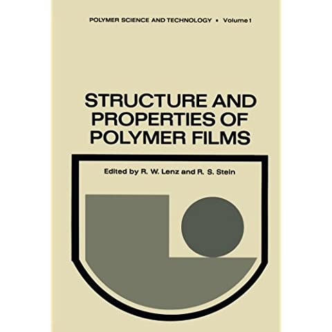 Structure and Properties of Polymer Films: Based Upon the Borden Award Symposium in Honor of Richard S. Stein, Sponsored by the Division of Organic Co: Volume 1 (Polymer Science and Technology Series)
