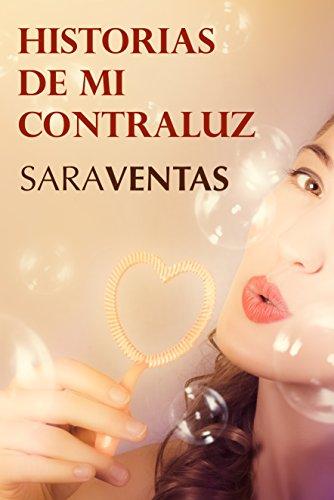 Historias de mi contraluz (Spanish Edition)