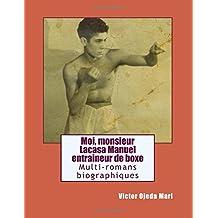 Moi, monsieur Lacasa Manuel, entraineur de boxe: Biographie