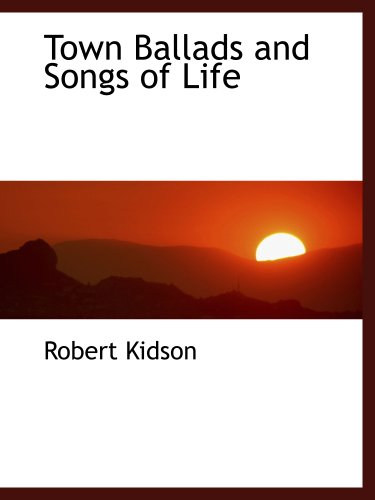 Town Ballads and Songs of Life