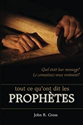 All that the Prophets have Spoken (French): Just what did the prophets say? Do you know? Does it matter? (French Edition) by John R. Cross (2011-08-01)