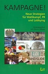 Kampagne! Neue Strategien für Wahlkampf, PR und Lobbying