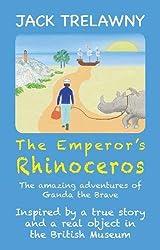The Emperor's Rhinoceros: The Amazing Adventures of Ganda the Brave (Thirteen Things)