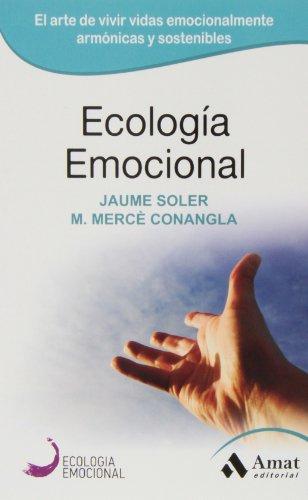 Ecología Emocional (ECOLOGIA EMOCIONAL) por Maria Mercè Conangla i Marín
