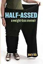 Half-Assed: A Weight-Loss Memoir