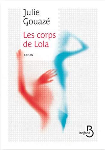 Les Corps de Lola par Julie GOUAZÉ