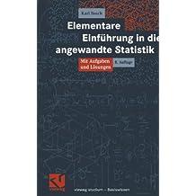Elementare Einführung in die angewandte Statistik: Mit Aufgaben und Lösungen (vieweg studium; Basiswissen)