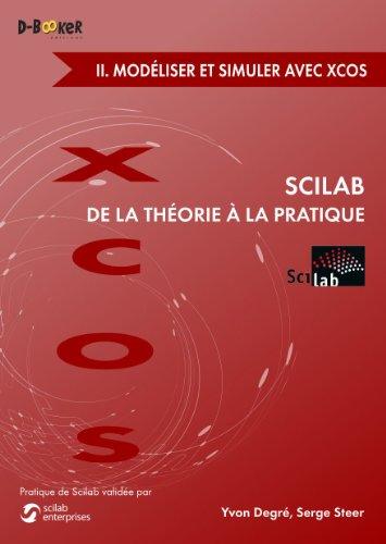 Scilab : De la théorie à la pratique - II. Modélisation et simulation avec Xcos