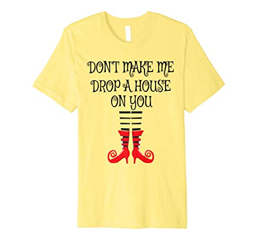 Don 't Make Me Drop ein Haus auf sie Hexe Beine Halloween ()