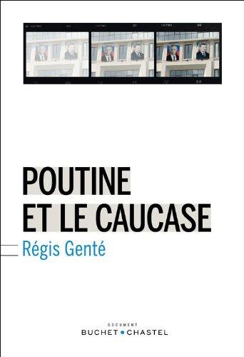 Poutine et le Caucase (Essais/Documents) par Régis Genté