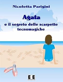Agata e le scarpette tecnomagiche: 6 (Ragazzi... e Genitori) (Italian Edition) by [Parigini, Nicoletta]