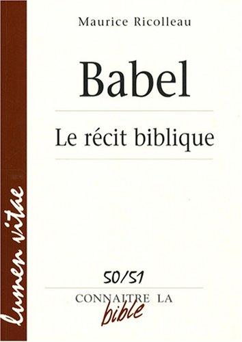 Babel : Le récit biblique par Maurice Ricolleau