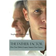 (The Father Factor: How Your Father's Legacy Impacts Your Career) By Stephan B. Poulter (Author) Paperback on (May , 2006)