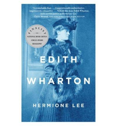[( Edith Wharton )] [by: Hermione Lee] [Apr-2008]