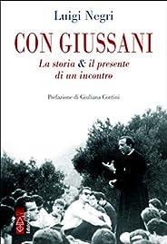 Con Giussani: La storia & il presente di un inco