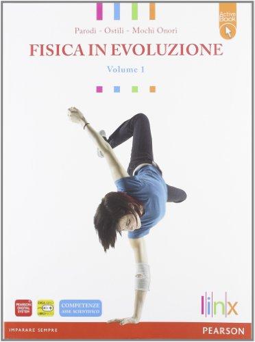 Fisica in evoluzione. LibroLIM. Per le Scuole superiori. Con espansione online: 1