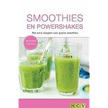 Smoothies en powershakes: Met extra recepten voor groene smoothies