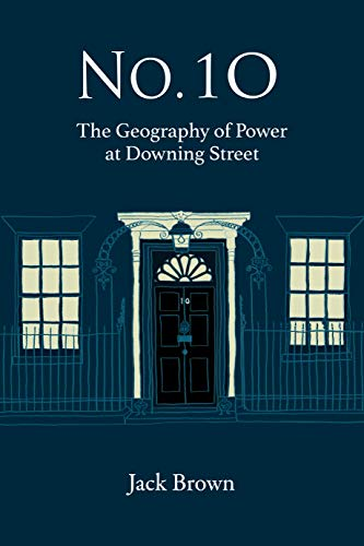N 10: The Geography of Power at Downing Street (Jacks Gebäude)