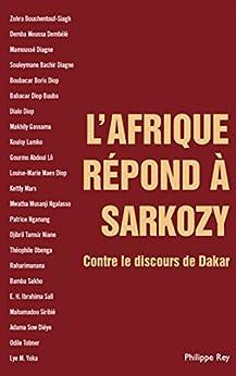 L'Afrique répond à Sarkozy. Contre le discours de Dakar (DOCUMENT) (French Edition) by [Collectif]