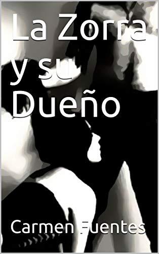 La Zorra y su Dueño de Carmen Fuentes