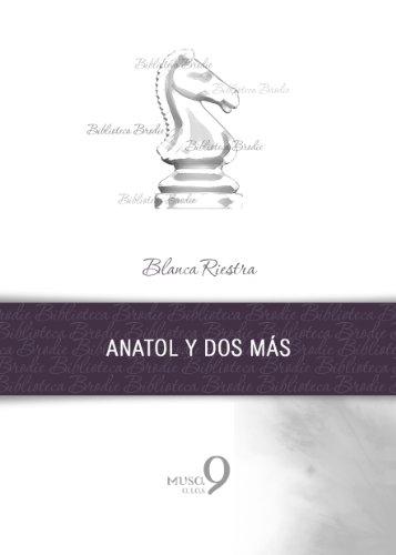 Anatol y dos más (Biblioteca Brodie) por Blanca Riestra
