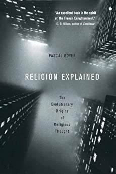 Religion Explained: The Evolutionary Origins of Religious Thought (English Edition)