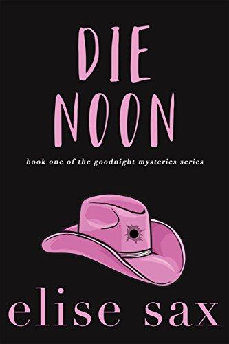 Die Noon (Goodnight Book 1) by Elise Sax