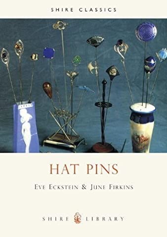 Hat Pins (Shire Album) by Eckstein, E., Firkins, J. (2006)