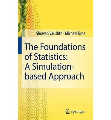 [(Foundations of Statistics: A Simulation-based Approach)] [Author: Shravan Vasishth] published on (December, 2010)